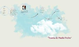 """""""Teoría de Paulo Freire"""""""