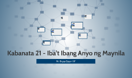 Kabanata 21 - Iba't Ibang Anyo ng Maynila