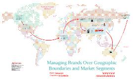 Managing Brands Over Geographic Boundaries and Market Segmen