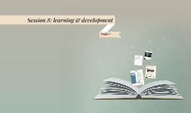 Session 8: learning & development (HR-development)