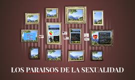 LOS PARAISOS DE LA SEXUALIDAD