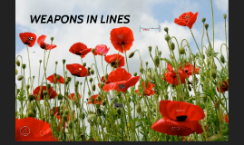 WEAPONS IN LINES