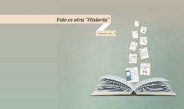 """Esto es otra """"Historia"""""""
