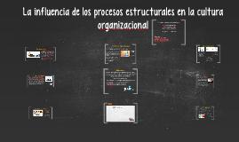 La influencia de los procesos estructurales en la cultura or