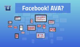 Facebook! AVA?