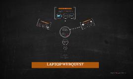 LAPTOP WEBQUEST