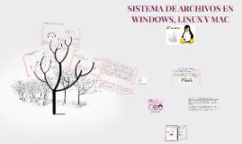 Copy of SISTEMA DE ARCHIVOS EN WINDOWS, LINUX Y MAC