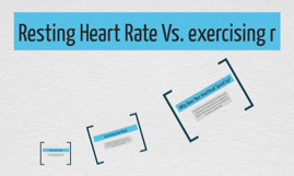 Resting Heart Rate Vs. exersizng r
