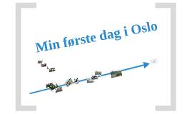 Min første dag i Oslo
