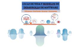 CICLO DE VIDA Y MODELOS DE DESARROLLO DE SOFTWARE