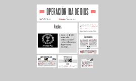OPERACIÓN IRA DE DIOS