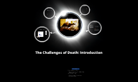 Challenges of Death: Lecture ONE