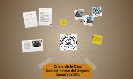 Crisis de la Caja Costarricense del Seguro Social (CCSS)