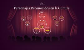 Personajes Reconocidos en la Cultura
