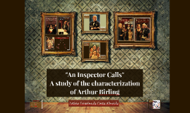 A study of the characterization of Arthur Birling