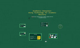 Academics Anonymous: Using Technology for Academic Recovery