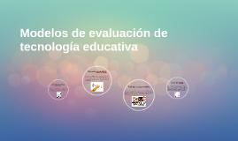 Modelos de evaluación de tecnología educativa