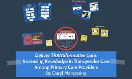 """""""Deliver TRANSformative Care"""""""