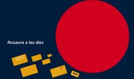 Copy of Copy of Rosaura a las diez