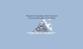 Chapter 8: Assessing a New Venture's Financial Strength and