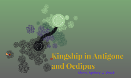 Kingship in Antigone and Oedipus