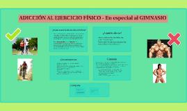 Adicción al ejercicio físico - En especial al GIMNASIO