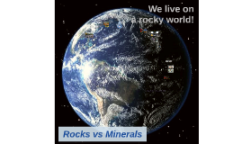 Rocks vs Minerals