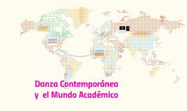 Copy of DANZA CONTEMPORANEA Y EL MUNDO ACADEMICO