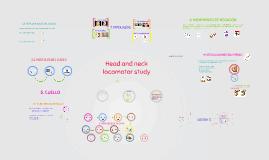 Head and neck locomotor study