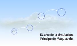 EL arte de la simulacion. Principe de Maquiavelo.
