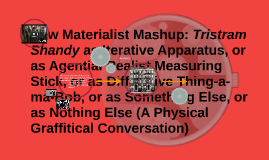 New Materialist Mashup: Tristram Shandy as Iterative Apparat