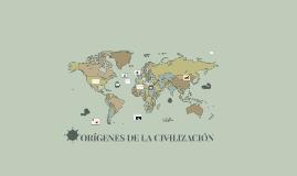 Copy of Orígenes de la civilización