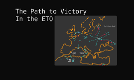 The Path to Victory in the ETO