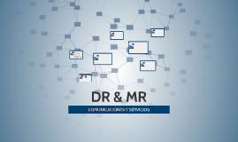DR & MR