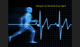 Testing for the Demands of your Sport