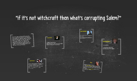 what was corrupting salem?