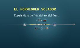 EL FORMIGUER VOLADOR
