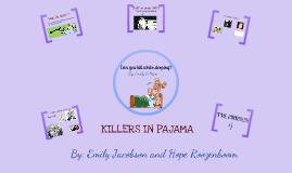 KILLERS IN PAJAMAS!