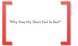 Copy of 'Why Does My Heart Feel So Bad?'