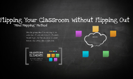 Flipping Your Classroom without Flipping Out