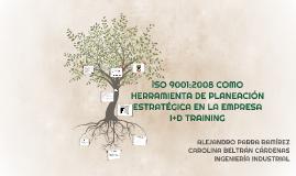 Copia de ISO 9001:2008 COMO HERRAMIENTA DE PLANEAMIENTO ESTRATEGICO E