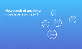 How much of anything does a person need?