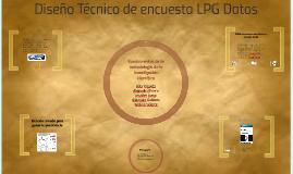 Diseño Técnico de encuesta LPG Datos
