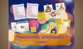 Pancreatitis, Estrenimiento y Fibra