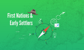 First Nations & Early Settlers