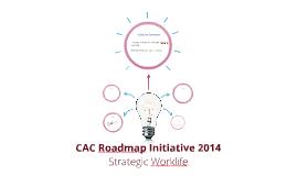 CAC Roadmap Initiative 2014