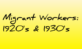 Migrant Workers: 1920's & 1930's