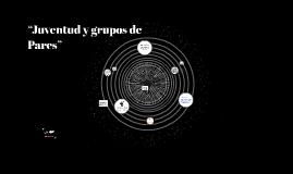 """""""Juventud y grupos de"""