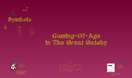 Copy of Coming-of-Age in The Great Gatsby