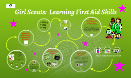 Copy of Girl Scouts: Learning First Aid Skills